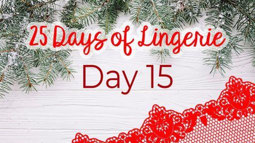 Kat Wonders 25 Days of Lingerie | DAY 15